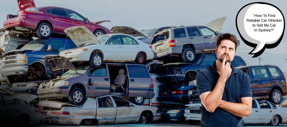 Car Wrecker to Sell My Car In Sydney